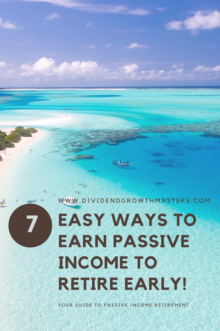 7 Simple Ways To Earn Passive Income Today To Retire Early